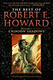 Howard, Robert E.: The Best of Robert E. Howard: The Shadow Kingdom