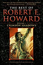 The Best of Robert E. Howard, Volume 1:…
