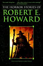 The Horror Stories of Robert E. Howard by…