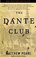 The Dante Club: A Novel by Matthew Pearl