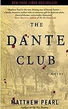 The Dante Club: A Novel by Matthew Pearl