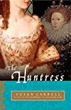 Carroll, Susan: The Huntress