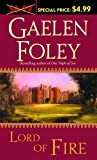 Foley, Gaelen: Lord of Fire : A Novel