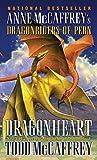 McCaffrey, Todd J. / McCaffrey, Anne: Dragonheart
