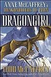 Todd J. McCaffrey: Dragongirl (The Dragonriders of Pern)