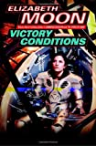 Moon, Elizabeth: Victory Conditions