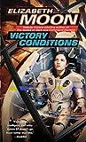 Moon, Elizabeth: Victory Conditions
