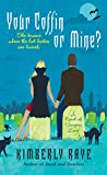 Raye, Kimberly: Your Coffin or Mine?: A Novel of Vampire Love