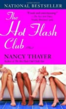 The Hot Flash Club: A Novel by Nancy Thayer