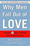 French, Michael: Why Men Fall Out of Love: What Every Woman Needs to Understand