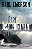 Emerson, Earl: Cape Disappointment: A Novel
