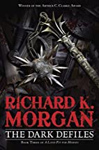 The Dark Defiles by Richard K. Morgan