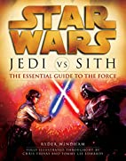 Star Wars: Jedi vs. Sith: The Essential…