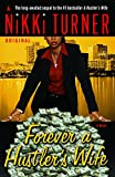 Turner, Nikki: Forever a Hustler's Wife: A Novel (Nikki Turner Original)