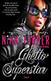 Turner, Nikki: Ghetto Superstar: A Novel (Many Cultures, One World)