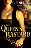 Murphy, C.E.: The Queen's Bastard (The Inheritors' Cycle, Book 1)