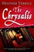 The Chrysalis: A Novel by Heather Terrell