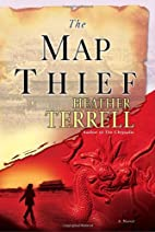 The Map Thief: A Novel by Heather Terrell