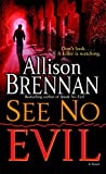 Brennan, Allison: See No Evil
