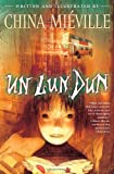 Mieville, China: Un Lun Dun