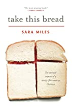 Take This Bread: A Radical Conversion by…