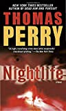 Perry, Thomas: Nightlife: A Novel