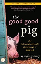 The Good Good Pig: The Extraordinary Life of…