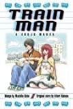 Ocha, Machiko: Train Man: A Shojo Manga