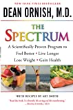 Ornish M.D., Dean: The Spectrum: A Scientifically Proven Program to Feel Better, Live Longer, Lose Weight, and Gain Health