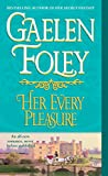 Foley, Gaelen: Her Every Pleasure: A Novel