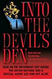 Hall, Dave: Into the Devil's Den: How an FBI Informant Got Inside the Aryan Nations and a Special Agent Got Him Out Alive