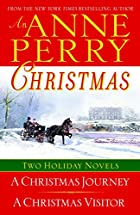 An Anne Perry Christmas: Two Holiday Novels…
