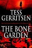 Gerritsen, Tess: The Bone Garden: A Novel