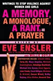 Ensler, Eve: A Memory, a Monologue, a Rant, and a Prayer