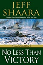 No Less Than Victory by Jeff Shaara