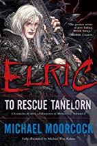 Elric: To Rescue Tanelorn by Michael…
