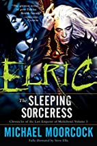 Elric: The Sleeping Sorceress by Michael…
