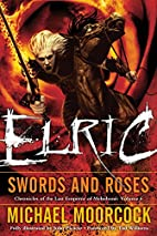 Elric: Swords and Roses by Michael Moorcock