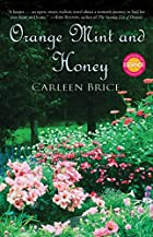 Orange Mint and Honey: A Novel by Carleen…