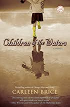 Children of the Waters: A Novel by Carleen&hellip;