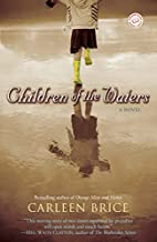 Children of the Waters: A Novel by Carleen…