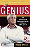 Harris, David: The Genius: How Bill Walsh Reinvented Football and Created an NFL Dynasty