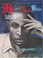 Me and the Devil Blues: The Unreal Life of…