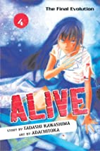 Alive: The Last Evolution, Volume 4 by…