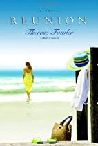 Reunion: A Novel by Therese Fowler