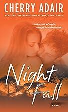 Night Fall: A Novel by Cherry Adair