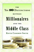 The Top 10 Distinctions Between Millionaires…