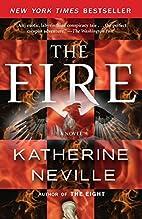 The Fire: A Novel by Katherine Neville