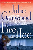 Fire and Ice: A Novel by Julie Garwood