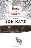Katz, Jon: Rose in a Storm: A Novel